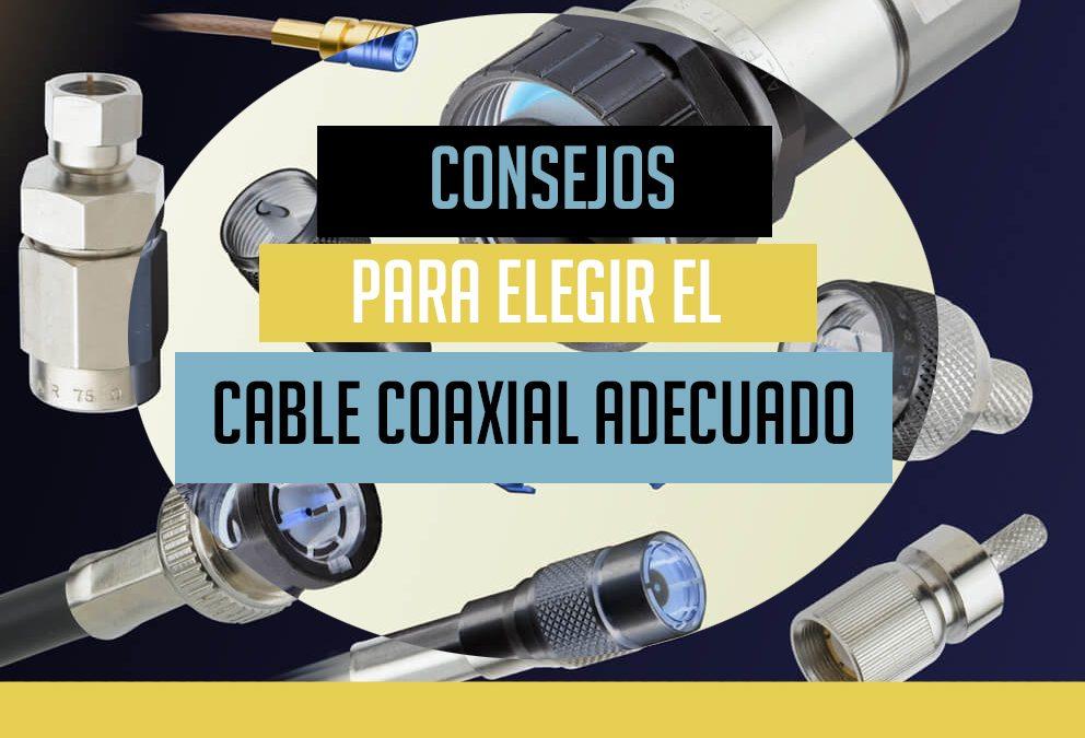 Consejos para la elección del cable coaxial adecuado
