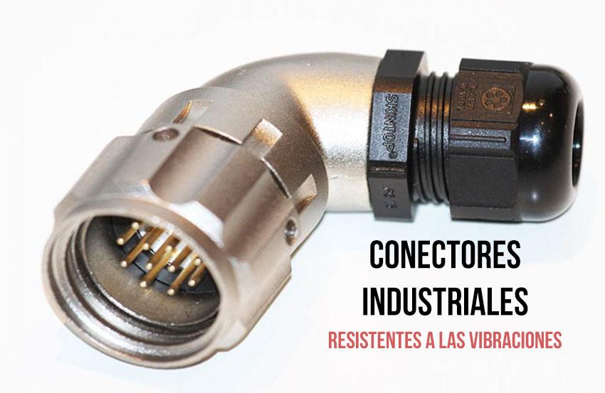 Conectores industriales resistentes a las vibraciones