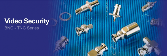 Connectors for the video surveillance industry: BNC – TNC Series